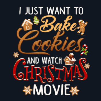 I Just Want to Bake Cookies Design